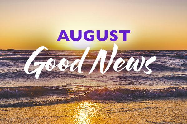 August Good News
