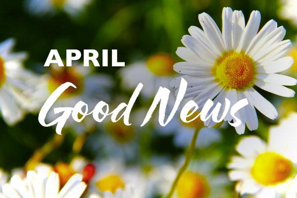 April Good News